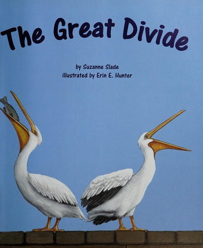 The great divide by Suzanne Slade