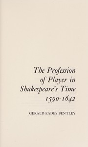 Cover of: The profession of player in Shakespeare's time, 1590-1642