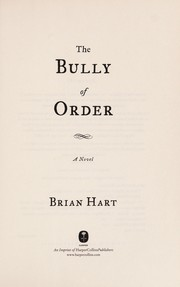 Cover of: The bully of order | Brian Hart