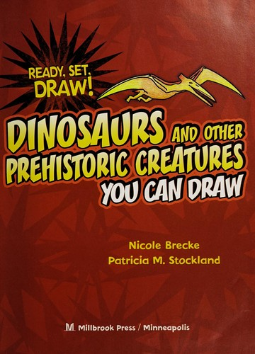 Dinosaurs and other prehistoric creatures you can draw by Nicole Brecke