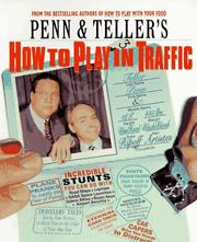 Cover of: Penn & Teller's How to Play in Traffic by Penn Jillette