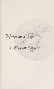 Cover of: Notes on a life | Eleanor Coppola