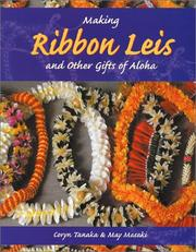 Cover of: Making Ribbon Leis & Other Gifts of Aloha | Coryn Tanaka