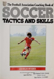 Cover of: The Football Association coaching book of soccer tactics and skills | Charles Hughes