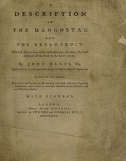Cover of: A description of the mangostan and the bread-fruit ... the first, esteemed one of the most delicious, the other, the most useful of all the fruits of the East Indies