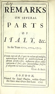 Cover of: Remarks on several parts of Italy, &c. in the years 1701, 1702, 1703