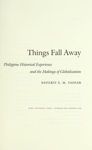 Cover of: Things fall away | Neferti Xina M. Tadiar