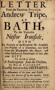 A letter from the facetious doctor Andrew Tripe [i.e. W. Wagstaffe], at Bath, to the venerable Nestor Ironside. With an account of the reception Mr. Ironsides late present of a Guardian, met with from the worshipful Mr. Mayor, and other substantial inhabitants of that ancient city. To which is added, a prescription from the doctor, by way of a postscript, exactly suited to his distemper