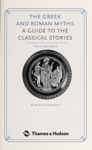 Cover of: The Greek and Roman myths | Philip Matyszak