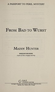Cover of: From bad to wurst | Maddy Hunter