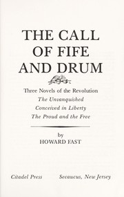 Cover of: The call of fife and drum: three novels of the Revolution