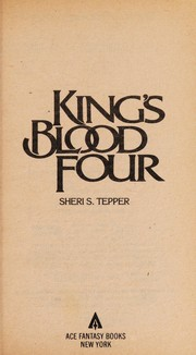Cover of: Kings Blood Four | Sheri S. Tepper