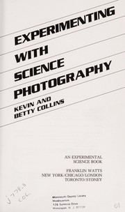 Cover of: Experimenting with science photography | Collins, Kevin.