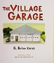 Cover of: The Village Garage | G. Brian Karas