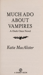 Cover of: Much ado about vampires | Katie MacAlister