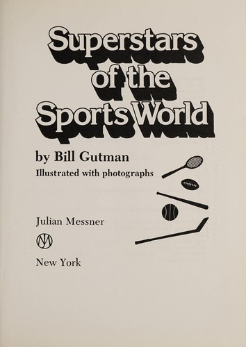 Superstars of the sports world by Bill Gutman