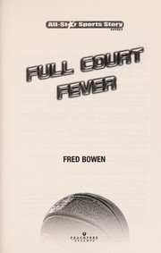 Cover of: Full court fever | Fred Bowen