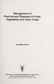 Cover of: Management of post-harvest diseases of fruits, vegetables and tuber crops | Susamma Philip