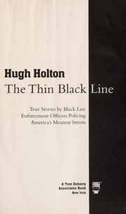 Cover of: The thin black line: true stories by black law enforcement officers policing America's meanest streets