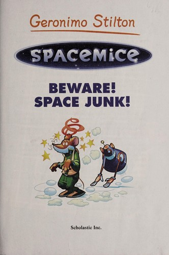 Beware! Space junk! by Geronimo Stilton