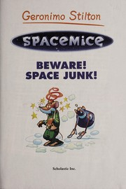 Cover of: Beware! Space junk! | Geronimo Stilton