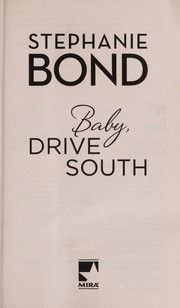 Cover of: Baby, drive south | Stephanie Bond