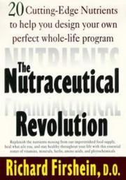 The nutraceutical revolution by Richard Firshein