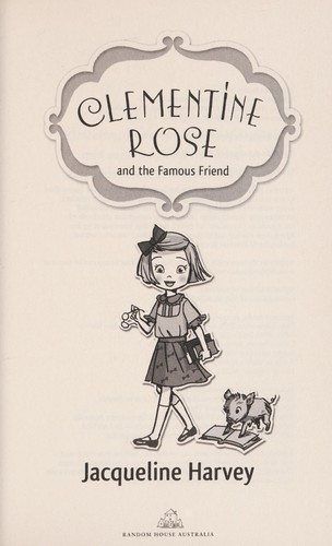 Clementine Rose and the famous friend by Jacqueline Harvey