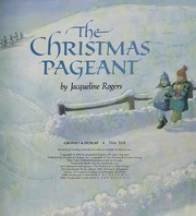 Cover of: The Christmas pageant | Jacqueline Rogers