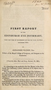 Cover of: First report of the Edinburgh Eye Infirmary, from the time of its opening on the 1st July, to 20th November 1834
