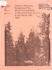 Cover of: Factors affecting ponderosa pine stand susceptibility to mountain pine beetle in the Black Hills--1981 | G. Lessard