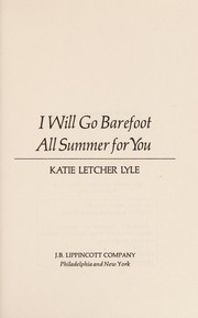 Cover of: I will go barefoot all summer for you