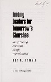 Cover of: Finding leaders for tomorrow's churches: the growing crisis in clergy recruitment
