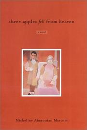 Cover of: Three apples fell from heaven | Micheline Aharonian Marcom