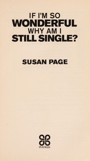 Cover of: If I'm so wonderful, why am I still single? | Susan Page