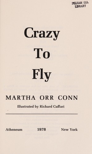 Crazy to fly by Martha Orr Conn