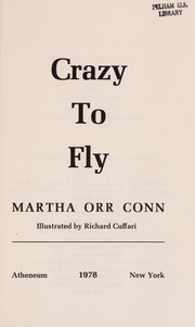 Cover of: Crazy to fly | Martha Orr Conn