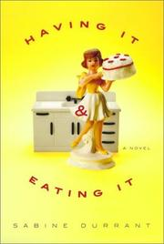 Cover of: Having it and eating it | Sabine Durrant