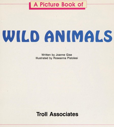 A picture book of wild animals by Joanne Gise