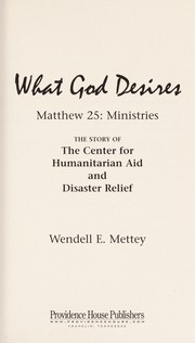 Cover of: What God desires | Wendell E. Mettey