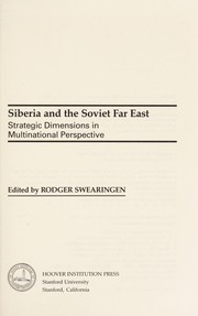 Cover of: Siberia and the Soviet Far East | Rodger Swearingen