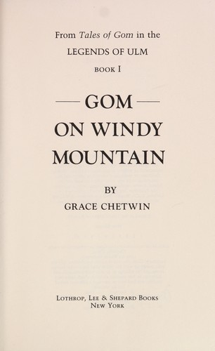 Gom on Windy Mountain by Grace Chetwin