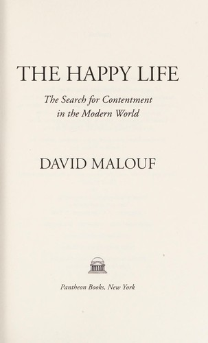 The happy life by David Malouf