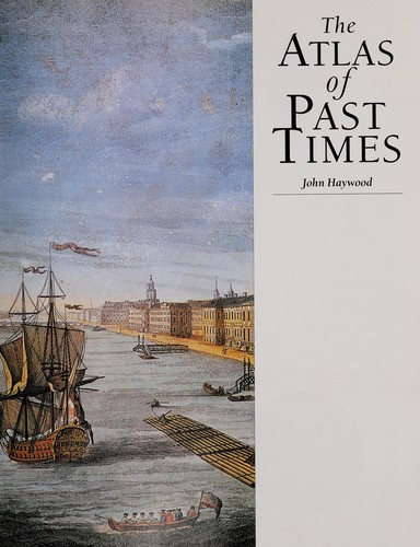 The atlas of past times by Haywood, John