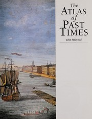 Cover of: The atlas of past times | Haywood, John