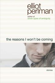 Cover of: The Reasons I Won't Be Coming | Elliot Perlman