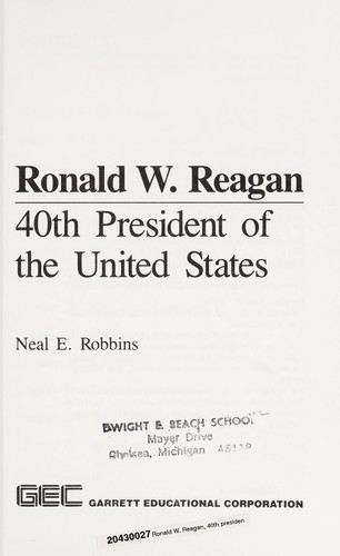 Ronald W. Reagan, 40th President of the United States by Neal E. Robbins