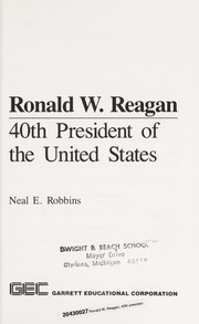 Cover of: Ronald W. Reagan, 40th President of the United States | Neal E. Robbins
