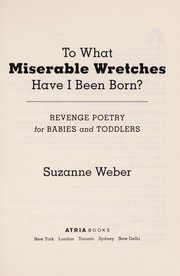 Cover of: To what miserable wretches have I been born? | Suzanne Weber