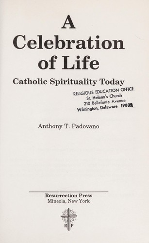 A celebration of life by Anthony T. Padovano